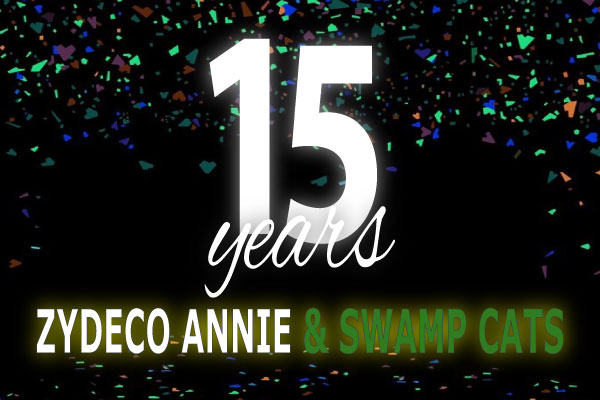 15 YEARS - ZYDECO ANNIE & SWAMP CATS